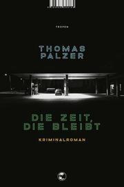 Die Zeit, die bleibt Palzer, Thomas 9783608504156