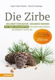 Die Zirbe Thaler Rizzolli, Sigrid/Gasteiger, Heinrich 9788868394417