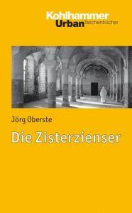 Die Zisterzienser Oberste, Jörg 9783170221420