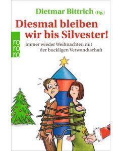 Diesmal bleiben wir bis Silvester! Dietmar Bittrich 9783499631153
