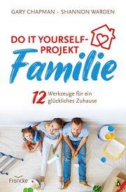 Do it yourself-Projekt Familie Chapman, Gary/Warden, Shannon 9783963622052