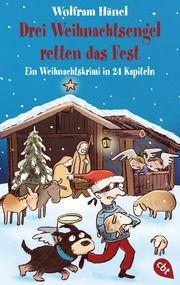 Drei Weihnachtsengel retten das Fest Hänel, Wolfram 9783570313138