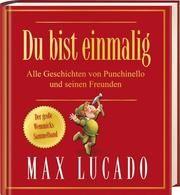 Du bist einmalig - Alle Geschichten von Punchinello und seinen Freunden Lucado, Max 9783417288599