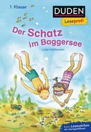 Duden Leseprofi - Der Schatz im Baggersee Holthausen, Luise 9783737334105
