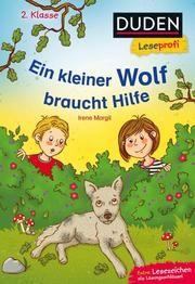 Duden Leseprofi - Ein kleiner Wolf braucht Hilfe Margil, Irene 9783737334051