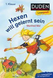 Duden Leseprofi - Hexen will gelernt sein Mai, Manfred 9783737334211