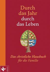 Durch das Jahr - durch das Leben Neysters, Peter/Schmitt, Karl Heinz 9783466370481