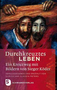 Durchkreuztes Leben Claudia Peters/Ulrich Peters/Ulrich und Claudia Peters 9783796613623