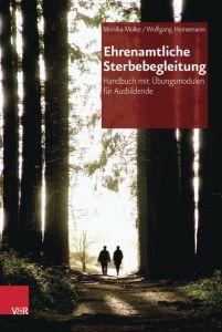 Ehrenamtliche Sterbebegleitung Heinemann, Wolfgang/Müller, Monika 9783525401927