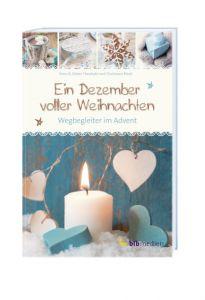Ein Dezember voller Weihnachten Rösel, Christiane/Theobald, Dieter/Theobald, Vreni 9783955680664