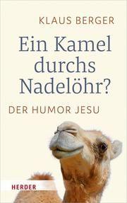 Ein Kamel durchs Nadelöhr? Berger, Klaus 9783451383304