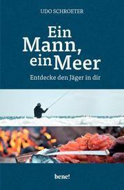 Ein Mann, ein Meer Schroeter, Udo 9783963400384