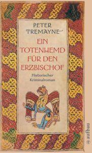 Ein Totenhemd für den Erzbischof Tremayne, Peter 9783746619620