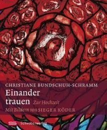Einander trauen Bundschuh-Schramm, Christiane 9783796614354
