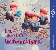 Eine supertolle Weihnachtszeit Steier, Ulrich 9783839849545