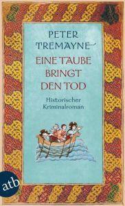 Eine Taube bringt den Tod Tremayne, Peter 9783746625737