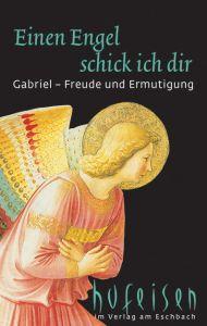 Einen Engel schick ich dir - Gabriel Wöller, Hildegunde/Hufeisen, Hans-Jürgen 9783869172712