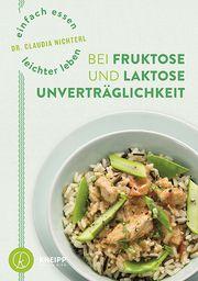 Einfach essen - leichter leben mit Fruktose- und Laktoseunverträglichkeit Nichterl, Claudia 9783708807683