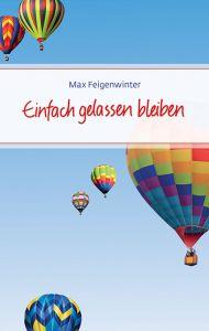 Einfach gelassen bleiben Feigenwinter, Max 9783869172354