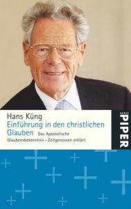 Einführung in den christlichen Glauben Küng, Hans 9783492251662