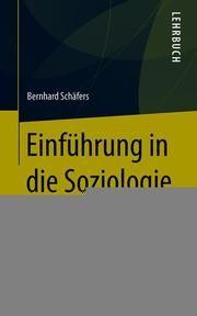 Einführung in die Soziologie Schäfers, Bernhard 9783658263614