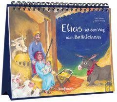 Elias auf dem Weg nach Betlehem Witzig, Bärbel 9783780608987