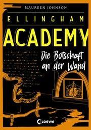 Ellingham Academy - Die Botschaft an der Wand Johnson, Maureen 9783743202344