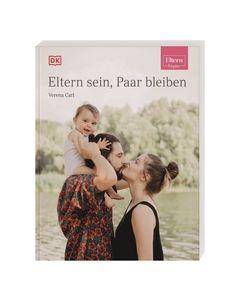 ELTERN-Ratgeber. Eltern sein, Paar bleiben Carl, Verena 9783831041848