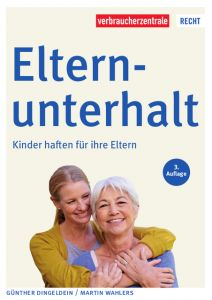 Elternunterhalt Dingeldein, Günther/Wahlers, Martin 9783863366407