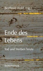 Ende des Lebens Berthold Wald 9783897107557