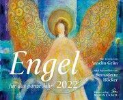 Engel für das ganze Jahr 2022 Grün, Anselm/Höcker, Bernadette 9783865343512