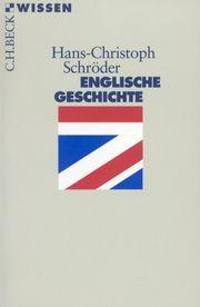 Englische Geschichte Schröder, Hans-Christoph 9783406715518