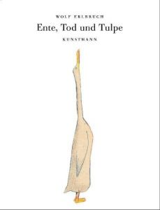 Ente, Tod und Tulpe Erlbruch, Wolf 9783888974618
