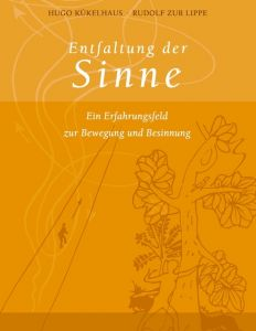 Entfaltung der Sinne Kükelhaus/Lippe 9783000248108