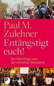 Entängstigt euch! Zulehner, Paul M 9783843607605
