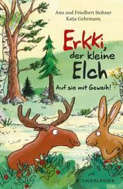 Erkki, der kleine Elch - Auf sie mit Geweih! Stohner, Friedbert/Stohner, Anu 9783737353922