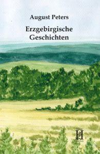 Erzgebirgische Geschichten Peters, August 9783958170155