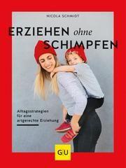 Erziehen ohne Schimpfen Schmidt, Nicola 9783833868566
