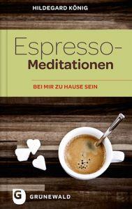 Espresso-Meditationen König, Hildegard 9783786729570