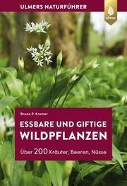 Essbare und giftige Wildpflanzen Kremer, Bruno P 9783818608255