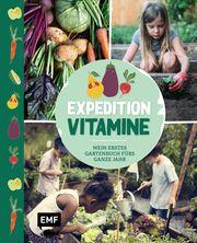 Expedition Vitamine - Mein erstes Gartenbuch fürs ganze Jahr  9783745905205