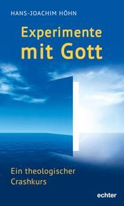 Experimente mit Gott Höhn, Hans-Joachim 9783429056032