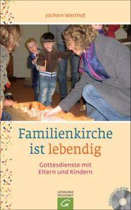 Familienkirche ist lebendig Jochem Westhof 9783579061917