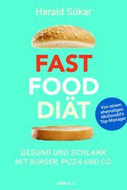 Fast Food Diät Sükar, Harald 9783990014820