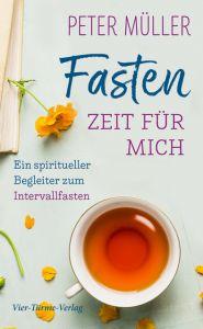 Fasten - Zeit für mich Müller, Peter 9783736501706
