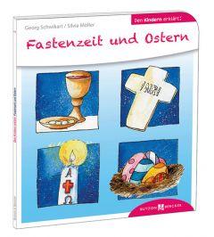 Fastenzeit und Ostern den Kindern erklärt Schwikart, Georg/Möller, Silvia 9783766630025