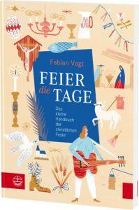 Feier die Tage Vogt, Fabian 9783374053094