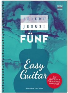 Feiert Jesus! 5 - Easy Guitar Klaus Göttler 9783775158541