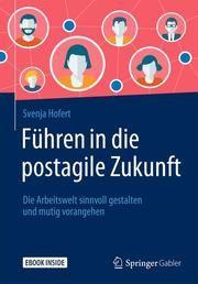 Führen in die postagile Zukunft Hofert, Svenja 9783658284251