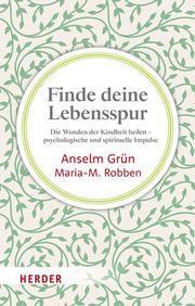 Finde deine Lebensspur Grün, Anselm/Robben, Maria-Magdalena 9783451033001